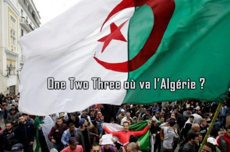 Acte 2 : One Two Three où va l'Algérie ?